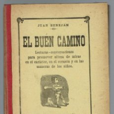 Libros antiguos: EL BUEN CAMINO, POR JUAN BENEJAM VIVES. AÑO 1909. (MENORCA.1.1). Lote 153548206