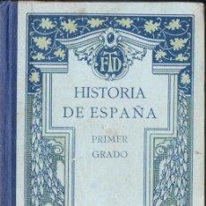 Libros antiguos: HISTORIA DE ESPAÑA PRIMER GRADO F.T.D. 1928. Lote 153557122