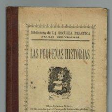 Libros antiguos: LAS PEQUEÑAS HISTORIAS, POR JUAN BENEJAM VIVES. AÑO 1900. (MENORCA.1.1). Lote 153615490