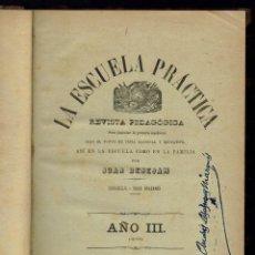 Libros antiguos: LA ESCUELA PRÁCTICA, POR JUAN BENEJAM VIVES. AÑO 1897. (MENORCA.1.1). Lote 153755906