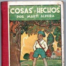 Libros antiguos: COSAS Y HECHOS POR FÉLIX MARTI ALPERA - IMPRENTA YAGÜES - 1933. Lote 183989148