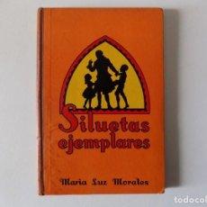 Libros antiguos: LIBRERIA GHOTICA. MARIA LUZ MORALES. SILUETAS EJEMPLARES. 1936. DALMAU CARLES PLA. ILUSTRADO.. Lote 154350098
