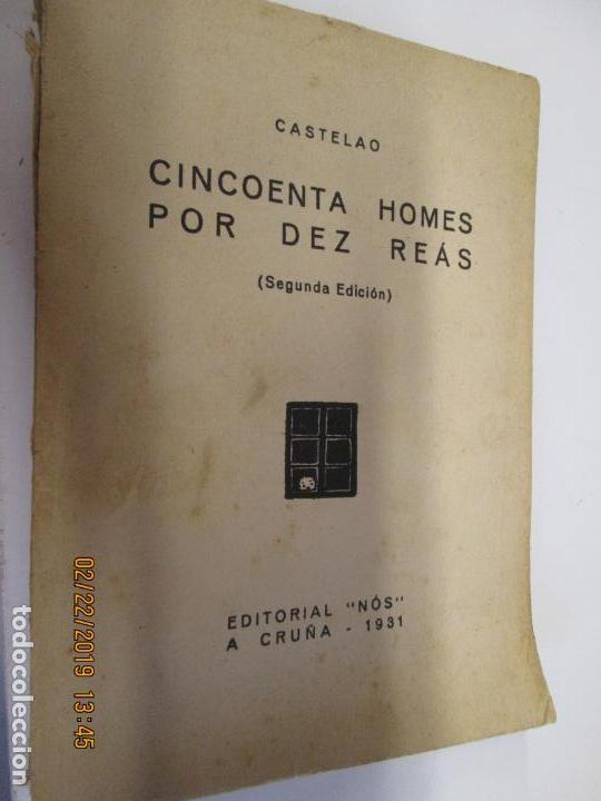 CASTELAO CINCOENTA HOMES POR DEZ REÁS 2ª EDICIÓN - EDITORIAL NÓS A CORUÑA 1931. (Libros Antiguos, Raros y Curiosos - Libros de Texto y Escuela)