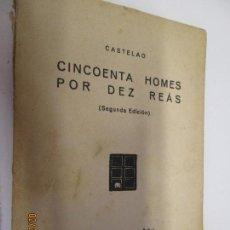 Libros antiguos: CASTELAO CINCOENTA HOMES POR DEZ REÁS 2ª EDICIÓN - EDITORIAL NÓS A CORUÑA 1931.. Lote 155161638