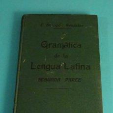 Libros antiguos: GRAMÁTICA DE LA LENGUA LATINA. SEGUNDA PARTE. E. BARRIGÓN GONZÁLEZ. Lote 155173722