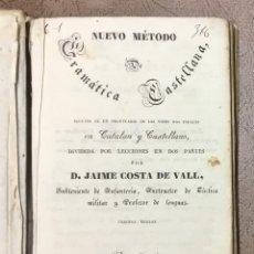 Libros antiguos: NUEVO MÉTODO DE GRAMÁTICA CASTELLANA, SEGUIDA DE... - COSTA DE VALL, JAIME. . Lote 155813786