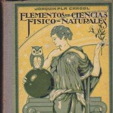 Libros antiguos: LIBRO ESCUELA ELEMENTOS DE CIENCIAS FISICO-NATURALES DALMAU CARLES PLA . Lote 155902814
