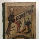 Libros antiguos: FAUSTINO PALUZÍE. GEOMETRIA. 1897. Lote 156028766