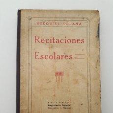 Libros antiguos: RECITACIONES ESCOLARES. EZEQUIÉL SOLANA. 1933. Lote 156602589