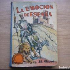 Libros antiguos: LA EMOCIÓN DE ESPAÑA , HIJOS DE SANTIAGO RODÍGUEZ DE BURGOS. Lote 156957026