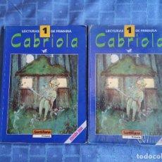 Libros antiguos: LOTE DE 2 LIBROS CABRIOLA 1 LECTURAS PRIMARIA. BUEN ESTADO. EDIT. SANTILLANA. Lote 156998482