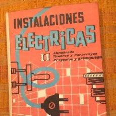 Libros antiguos: INSTALACIONES ELECTRICAS II(10€). Lote 158152426
