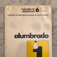 Libros antiguos: MANUALES DE ARQUITECTURA COACB-6-ALUMBRADO(10€). Lote 158153186