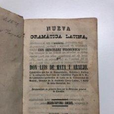 Libros antiguos: LUIS DE MATA Y ARAUJO. NUEVA GRAMATICA LATINA. 1852. Lote 158283230