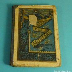Libros antiguos: GUÍA DEL ARTESANO POR D. ESTEBAN PALUZIE Y CANTALOZELLA. LITOGRAFÍA DE FAUSTINO PALUZIE. 1882. Lote 158693326