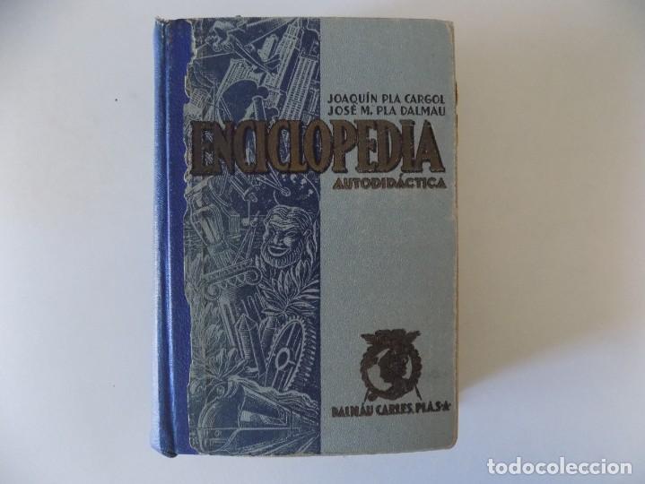 LIBRERIA GHOTICA. PLA CARGOL.PLA DALMAU. ENCICLOPEDIA AUTODIDÁCTICA.1939.ILUSTRADO. (Libros Antiguos, Raros y Curiosos - Libros de Texto y Escuela)