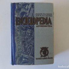 Libros antiguos: LIBRERIA GHOTICA. PLA CARGOL.PLA DALMAU. ENCICLOPEDIA AUTODIDÁCTICA.1939.ILUSTRADO.. Lote 158865606
