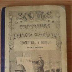 Libros antiguos: GEOMETRÍA Y DIBUJO. PROGRAMAS DE PRIMERA ENSEÑANZA. AUTOR: D. CARLOS YEVES.. Lote 150680950