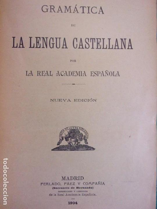 Libros antiguos: GRAMÁTICA DE LA LENGUA CASTELLANA / Real Academia Española 1904 - Foto 2 - 159013898