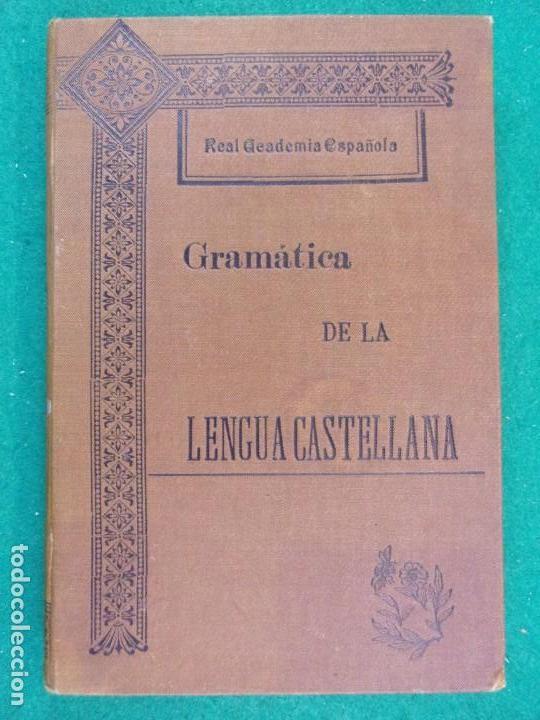 GRAMÁTICA DE LA LENGUA CASTELLANA / REAL ACADEMIA ESPAÑOLA 1904 (Libros Antiguos, Raros y Curiosos - Libros de Texto y Escuela)