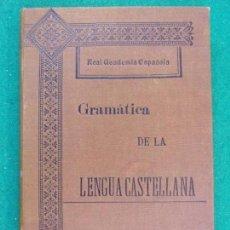 Livros antigos: GRAMÁTICA DE LA LENGUA CASTELLANA / REAL ACADEMIA ESPAÑOLA 1904. Lote 159013898
