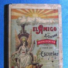 Livros antigos: EL AMIGO DEL ARTESANO. MANUSCRITO PARA LAS ESCUELAS. JOSÉ GONZÁLEZ PÉREZ. LIB. PASCUAL M. VILLALBA.. Lote 159346914
