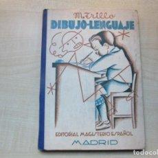 Libros antiguos: DIBUJO-LENGUAJE MANUEL TRILLO EDITORIAL MAGISTERIO ESPAÑOL 1935 VER DESCRIPCIÓN. Lote 159548530