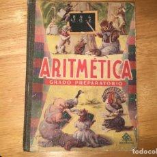 Libros antiguos: LIBRO DE TEXTO ARITMETICA GRADO PREPARATORIO. Lote 176482810