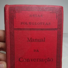 Libros antiguos: MANUAL DA CONVERSAÇAO, EN PORTUGUÉS Y FRANCÉS. Lote 159804101