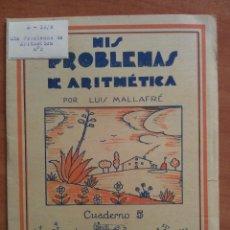 Libros antiguos: MIS PROBLEMAS DE ARITMÉTICA : CUADERNO 5. Lote 159995894