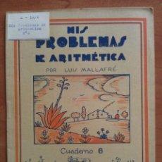 Libros antiguos: MIS PROBLEMAS DE ARITMÉTICA : CUADERNO 6. Lote 159996590