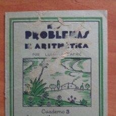 Libros antiguos: MIS PROBLEMAS DE ARITMÉTICA : CUADERNO 3. Lote 159997562