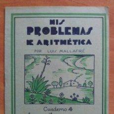 Libros antiguos: MIS PROBLEMAS DE ARITMÉTICA : CUADERNO 4. Lote 159997774