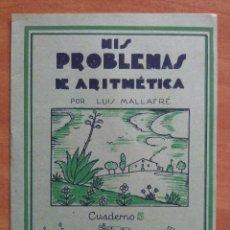 Libros antiguos: MIS PROBLEMAS DE ARITMÉTICA : CUADERNO 5. Lote 159998034