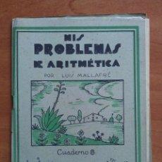 Libros antiguos: MIS PROBLEMAS DE ARITMÉTICA : CUADERNO 6. Lote 159998370