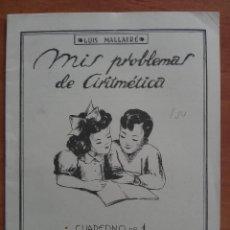 Libros antiguos: MIS PROBLEMAS DE ARITMÉTICA : CUADERNO 1. Lote 159999306