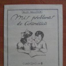 Libros antiguos: MIS PROBLEMAS DE ARITMÉTICA : CUADERNO 6. Lote 160000026