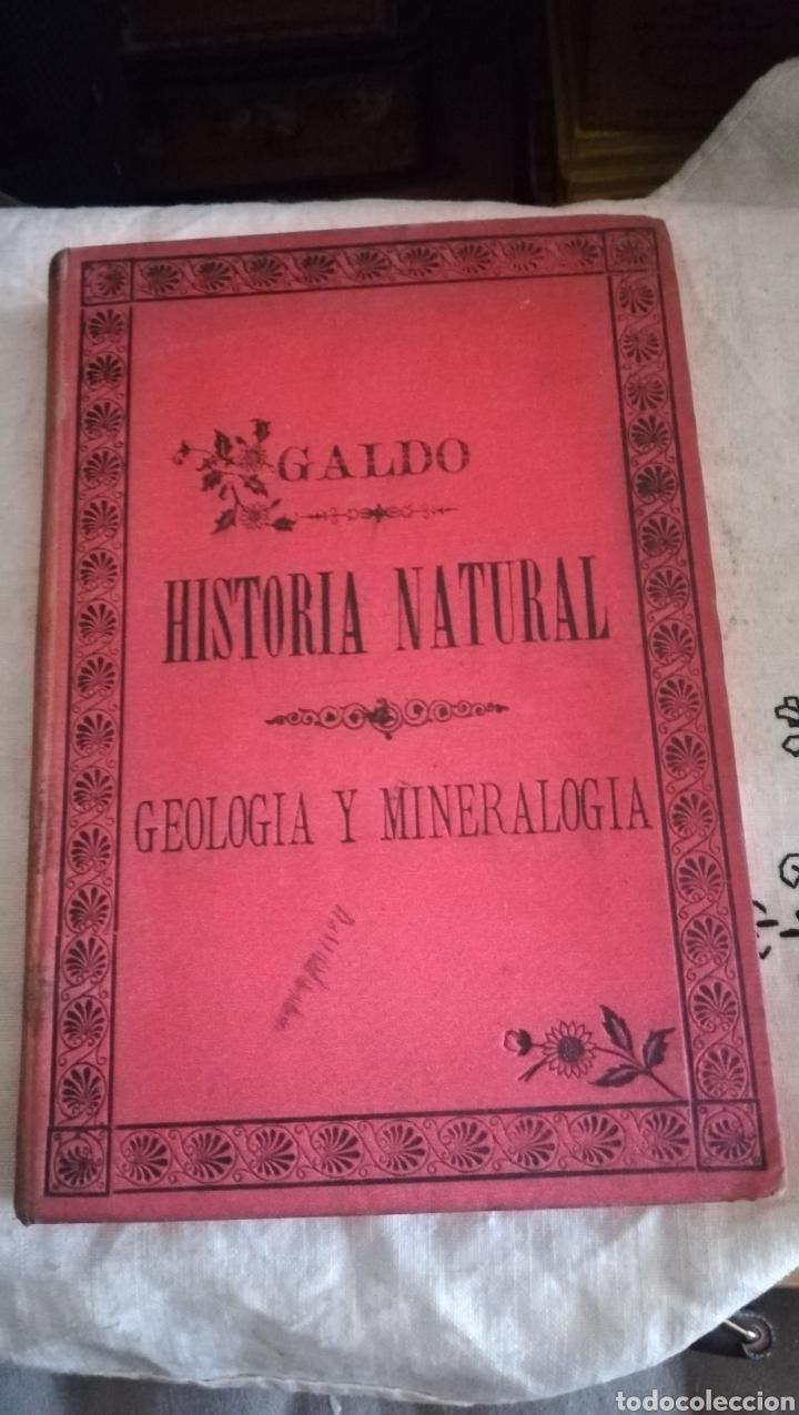 HISTORIA NATURAL, GEOLOGÍA Y MINERALOGÍA DE JOSÉ DE GALDO DE 1894 (Libros Antiguos, Raros y Curiosos - Libros de Texto y Escuela)