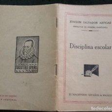 Libros antiguos: DISCIPLINA ESCOLAR, JOAQUÍN SALVADOR ARTIGAS. Lote 222668386