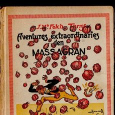 Libros antiguos: JOSEP Mª FOLCH I TORRES : AVENTURES EXTRAORDINÀRIES D'EN MASSAGRAN (BAGUÑÁ 1933) ILUSTRADO X JUNCEDA. Lote 161273994
