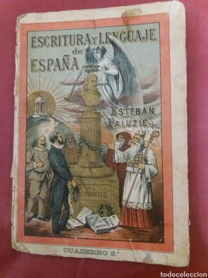 ESCRITURA Y LENGUAJE DE ESPAÑA, ESTABAN PALUZIE (Libros Antiguos, Raros y Curiosos - Libros de Texto y Escuela)