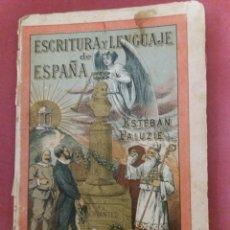 Libros antiguos: ESCRITURA Y LENGUAJE DE ESPAÑA, ESTABAN PALUZIE. Lote 161608724