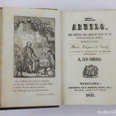 Libros antiguos: EL ABUELO, TEXTO EN LAS ESCUELAS DE ENSEÑANZA PRIMARIA, LUIS BORDAS, 1843, BARCELONA. 15X10,5CM. Lote 161647530