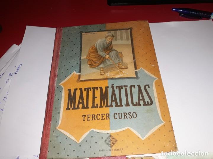 MARTEMÁTICAS TERCER CURSO EDITORIAL LUIS VIVES 1955*** (Libros Antiguos, Raros y Curiosos - Libros de Texto y Escuela)