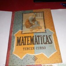 Libros antiguos: MARTEMÁTICAS TERCER CURSO EDITORIAL LUIS VIVES 1955***. Lote 161910902