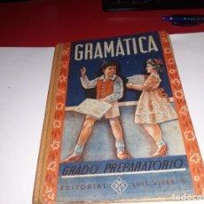 Libros antiguos: GRAMÁTICA GRADO PREPARATIVO EDITORIAL LUIS VIVES 1952***. Lote 161912522