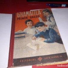 Libros antiguos: GRAMÁTICA PRIMER GRADO EDITORIAL LUIS VIVES 1952***. Lote 161912922