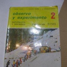 Libros antiguos: OBSERVO Y EXPERIMENTO. 2º EGB. EDITORIAL EDELVIVES. 1979. Lote 161942766