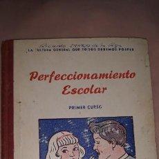 Libros antiguos: PERFECCIONAMIENTO ESCOLAR PRIMER CURSO, ED. PALAU, . Lote 161998166