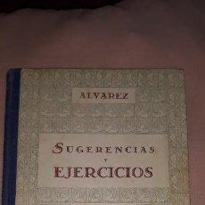 Livres anciens: SUGERENCIAS Y EJERCICIOS, LIBRO DEL MAESTRO, PRIMER GRADO, ALVAREZ ,AÑO 1954. Lote 161998990